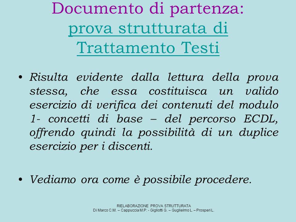 Documento di partenza: prova strutturata di Trattamento Testi prova strutturata di Trattamento Testi Risulta evidente dalla lettura della prova stessa
