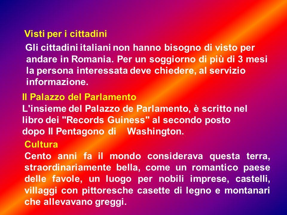 Visti per i cittadini Gli cittadini italiani non hanno bisogno di visto per andare in Romania.