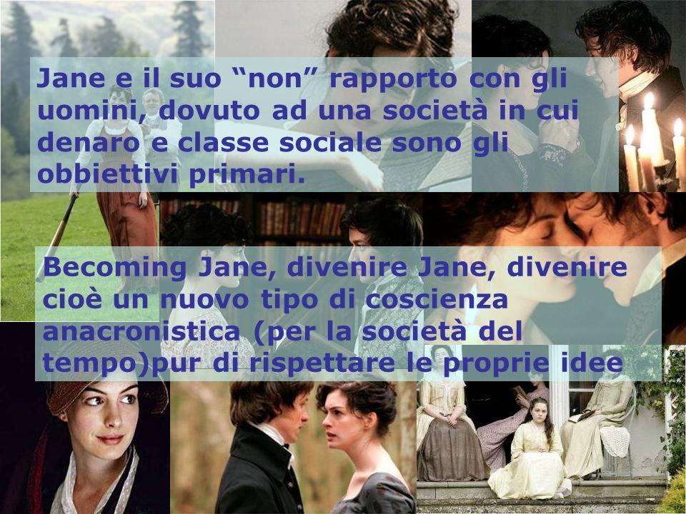 Jane e il suo non rapporto con gli uomini, dovuto ad una società in cui denaro e classe sociale sono gli obbiettivi primari.