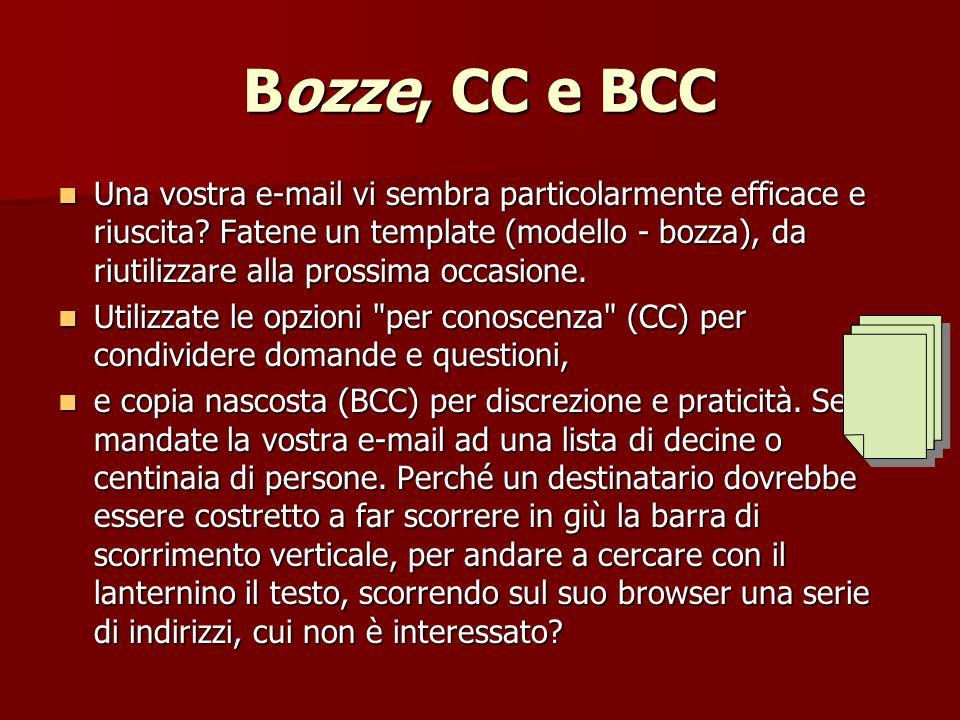 Bozze, CC e BCC Una vostra e-mail vi sembra particolarmente efficace e riuscita.
