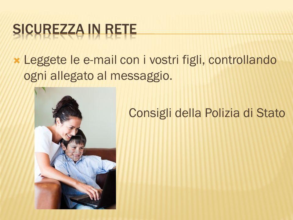 Leggete le e-mail con i vostri figli, controllando ogni allegato al messaggio.
