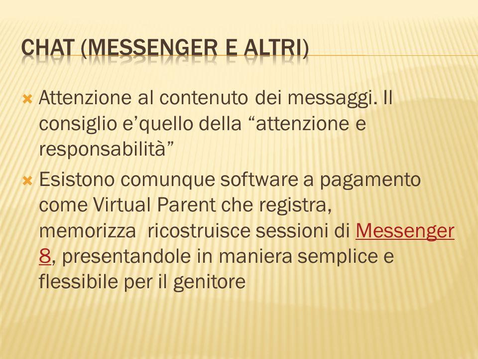 Attenzione al contenuto dei messaggi. Il consiglio equello della attenzione e responsabilità Esistono comunque software a pagamento come Virtual Paren