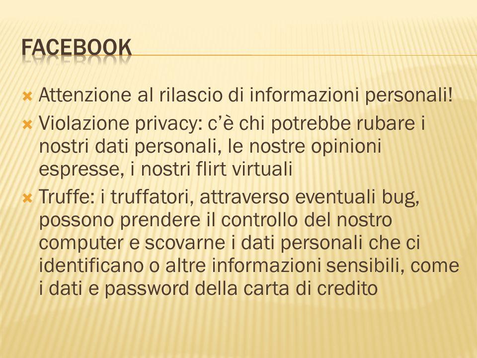 Attenzione al rilascio di informazioni personali! Violazione privacy: cè chi potrebbe rubare i nostri dati personali, le nostre opinioni espresse, i n