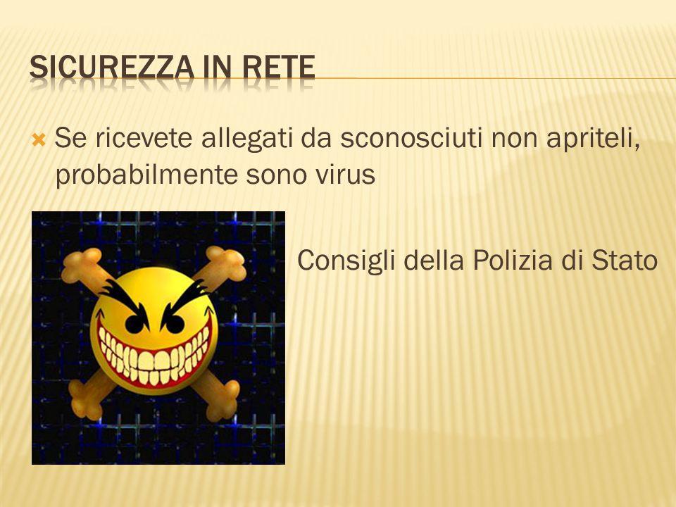 Se ricevete allegati da sconosciuti non apriteli, probabilmente sono virus Consigli della Polizia di Stato