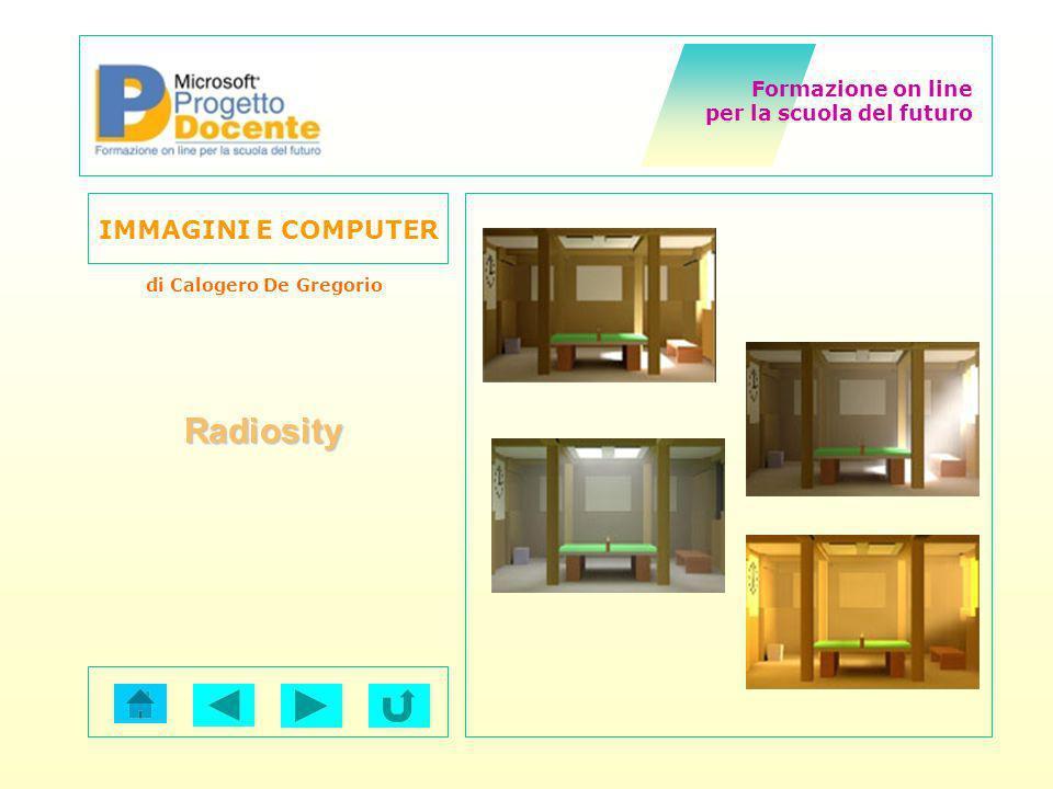 Formazione on line per la scuola del futuro IMMAGINI E COMPUTER di Calogero De Gregorio Radiosity