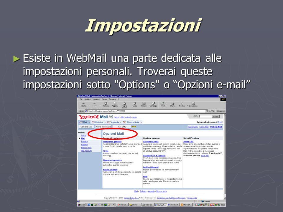 Impostazioni Esiste in WebMail una parte dedicata alle impostazioni personali.