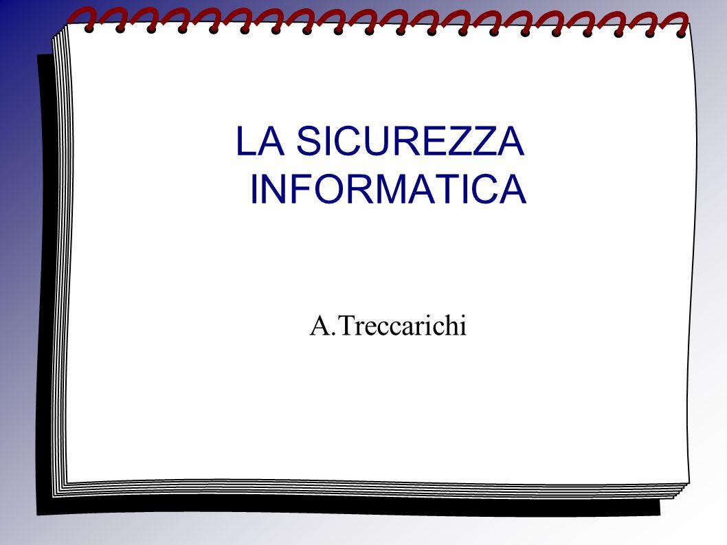 LA SICUREZZA INFORMATICA A.Treccarichi