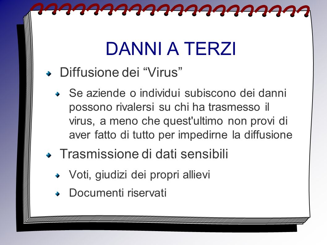 Vie d accesso Dischetti e cd-rom masterizzati in proprio o venduti con le riviste Programmi prelevati da internet E-mail Navigazione su internet