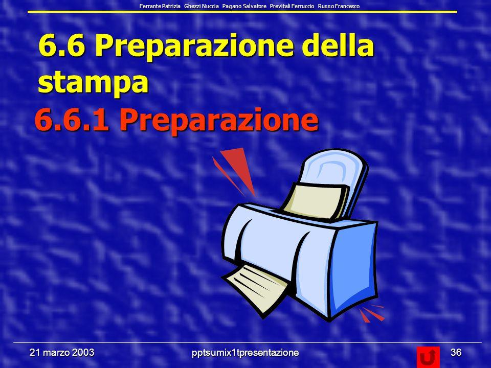 21 marzo 2003pptsumix1tpresentazione35 Ferrante Patrizia Ghezzi Nuccia Pagano Salvatore Previtali Ferruccio Russo Francesco