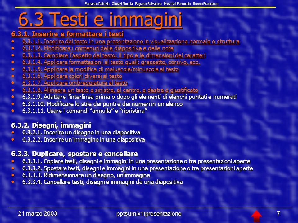 21 marzo 2003pptsumix1tpresentazione7 6.3 Testi e immagini 6.3 Testi e immagini 6.3.1.