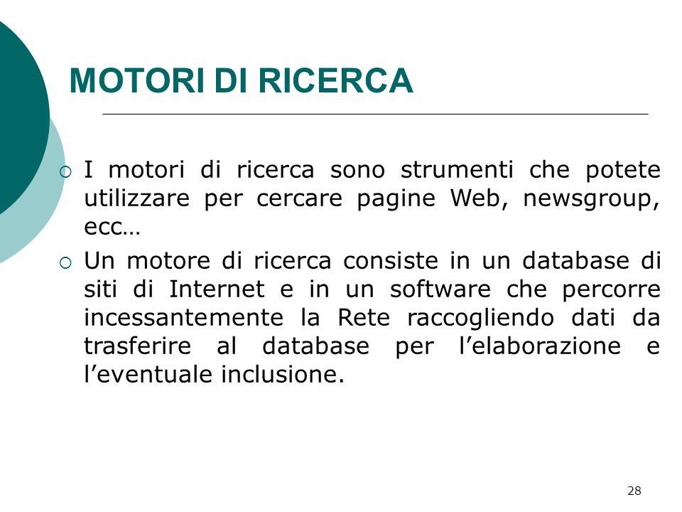29 MOTORI DI RICERCA AltaVista - http://it.altavista.com http://it.altavista.com Google - http://www.google.com http://www.google.com