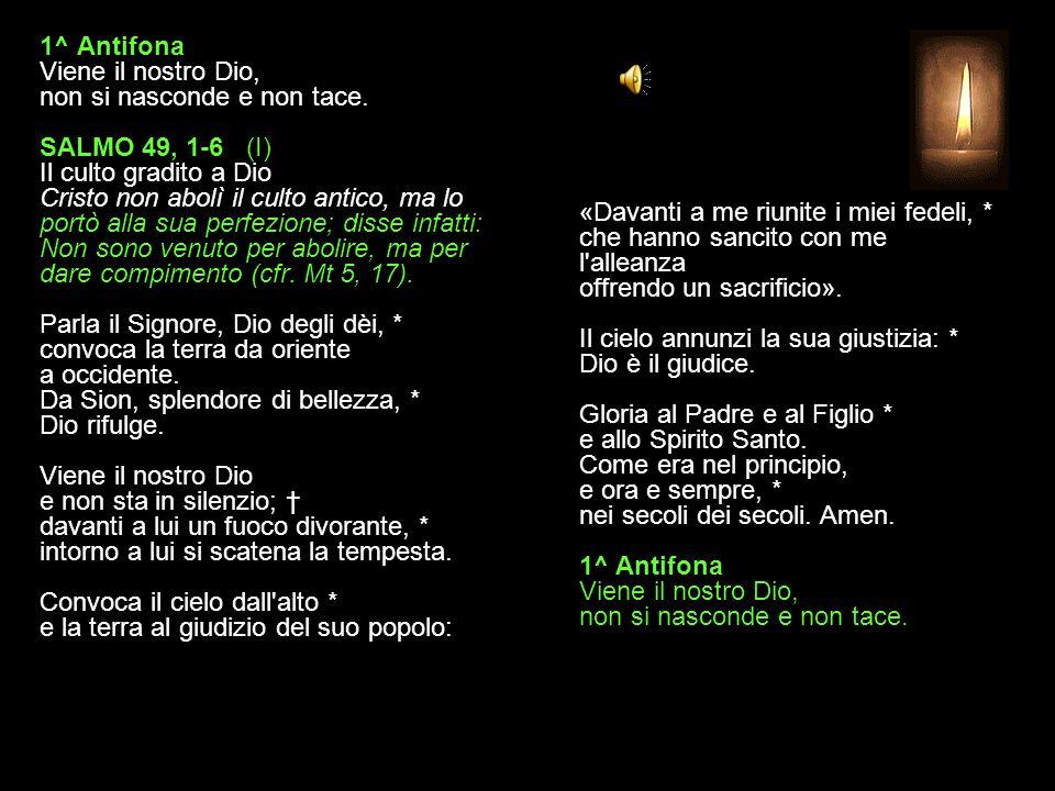 1^ Antifona Viene il nostro Dio, non si nasconde e non tace.
