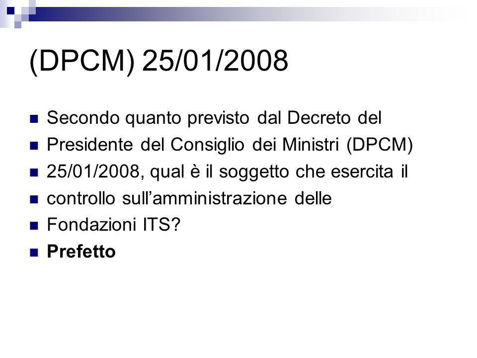 (DPCM) 25/01/2008 Secondo quanto previsto dal Decreto del Presidente del Consiglio dei Ministri (DPCM) 25/01/2008, qual è il soggetto che esercita il