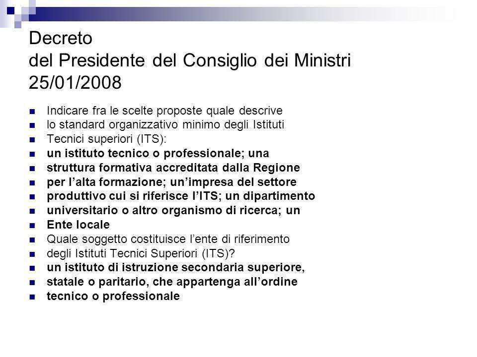 Decreto del Presidente del Consiglio dei Ministri 25/01/2008 Qual è la durata dei corsi promossi dagli Istituti Tecnici Superiori (ITS).