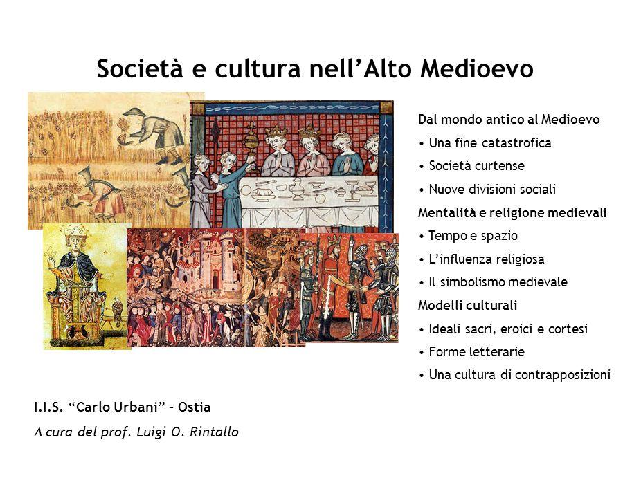 Società e cultura nel Medioevo Dal mondo antico al Medioevo Cosa comporta la caduta dellImpero romano.