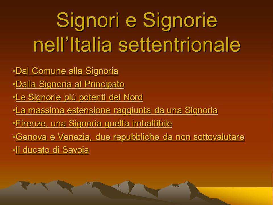 Signori e Signorie nellItalia settentrionale Dal Comune alla SignoriaDal Comune alla SignoriaDal Comune alla SignoriaDal Comune alla Signoria Dalla Si
