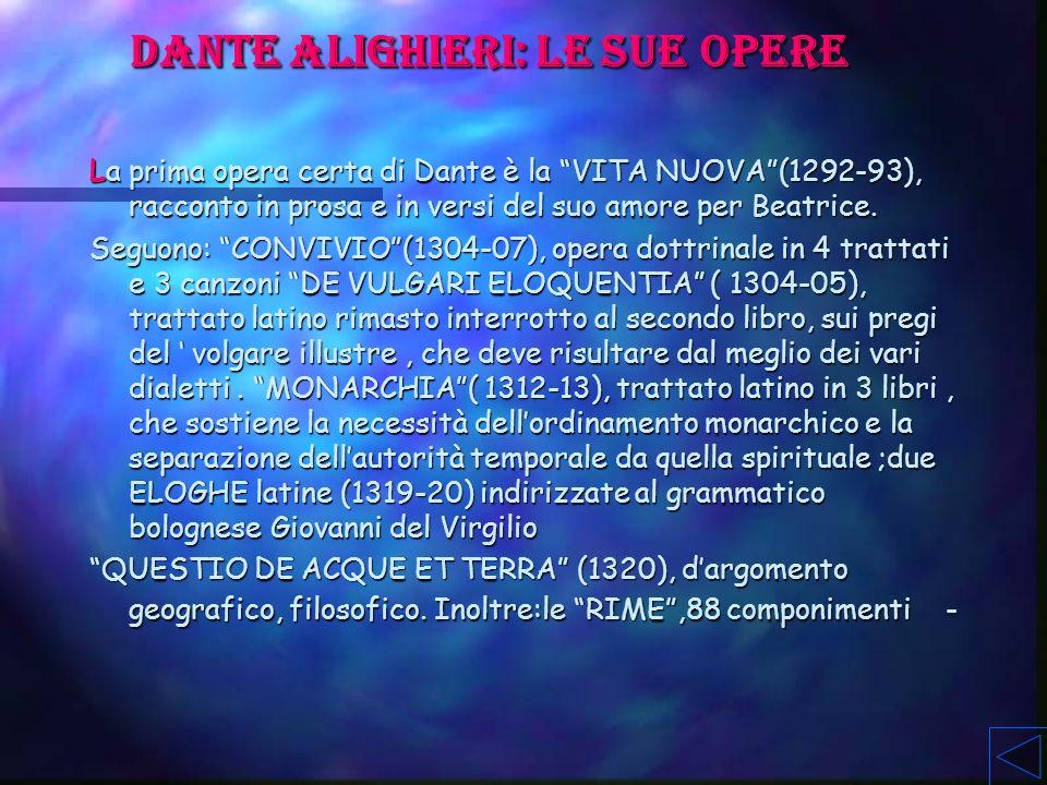 La più grande opera di Dante fu la DIVINA COMMEDIA, poema diviso in 3 cantiche: inferno,purgatorio e paradiso Linferno è composto da 34 canti, il purg