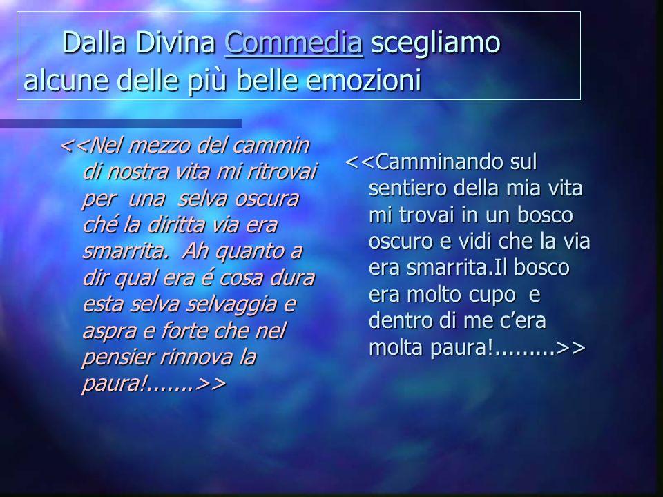 Dalla Divina Commedia scegliamo alcune delle più belle emozioni Dalla Divina Commedia scegliamo alcune delle più belle emozioniCommedia > > >