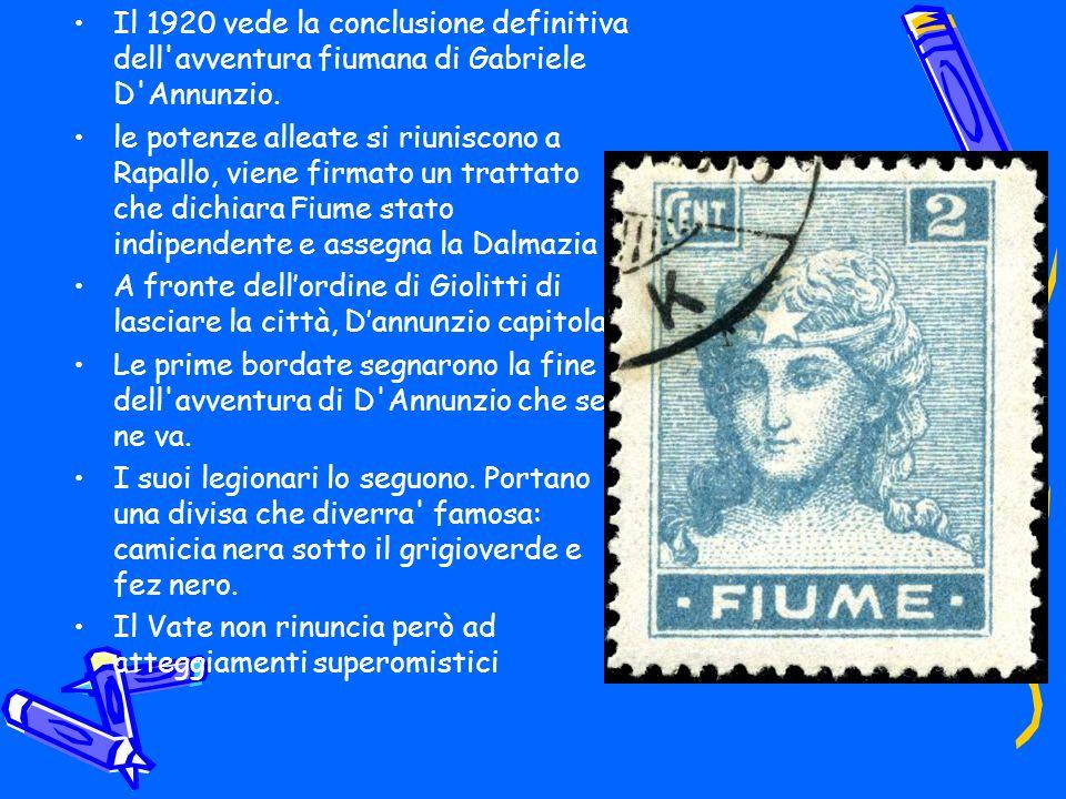Il 1920 vede la conclusione definitiva dell'avventura fiumana di Gabriele D'Annunzio. le potenze alleate si riuniscono a Rapallo, viene firmato un tra