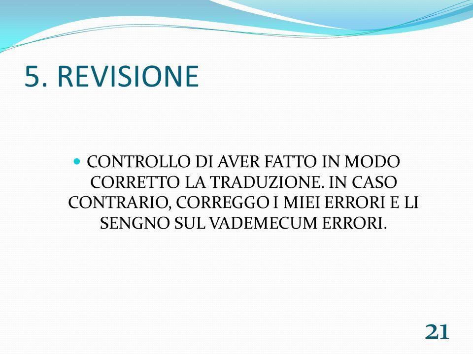 5.REVISIONE CONTROLLO DI AVER FATTO IN MODO CORRETTO LA TRADUZIONE.
