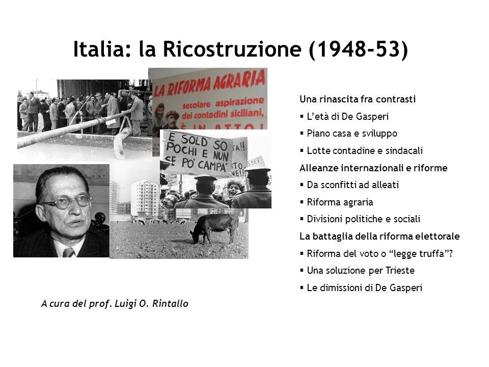 Italia: la Ricostruzione (1948-53) A cura del prof.