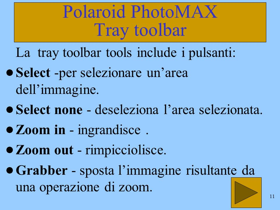 10 Polaroid PhotoMAX Save it. - Salva limmagine velocemente oppure la salva con un altro nome.