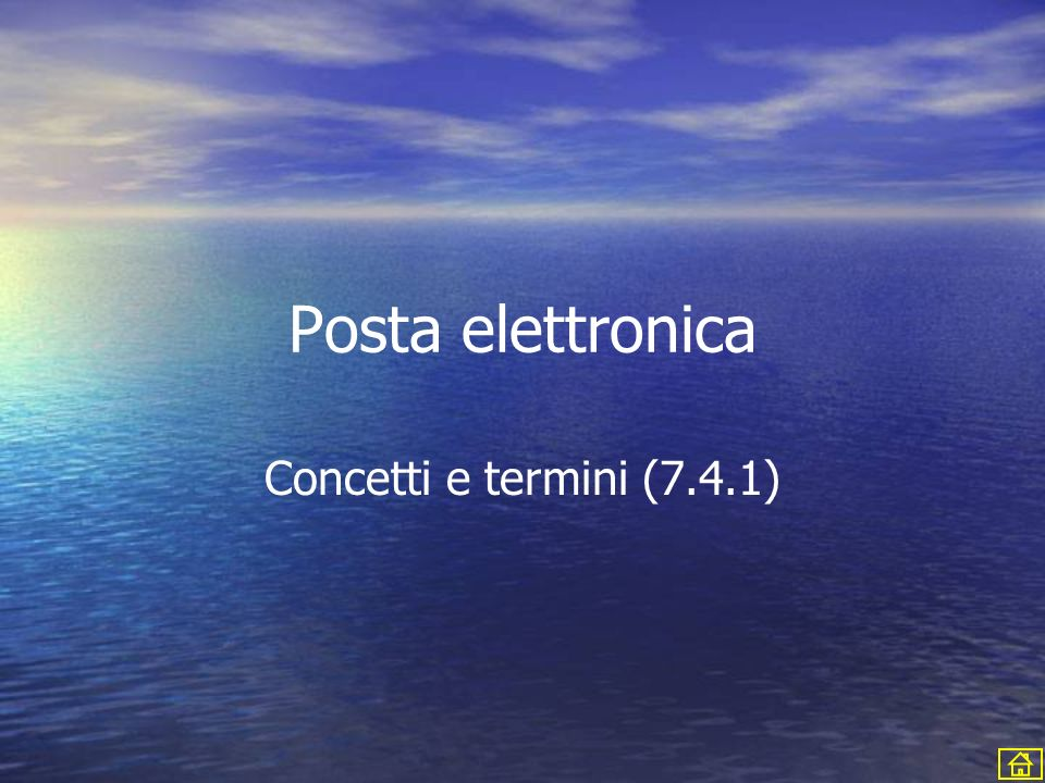 Posta elettronica Concetti e termini (7.4.1)