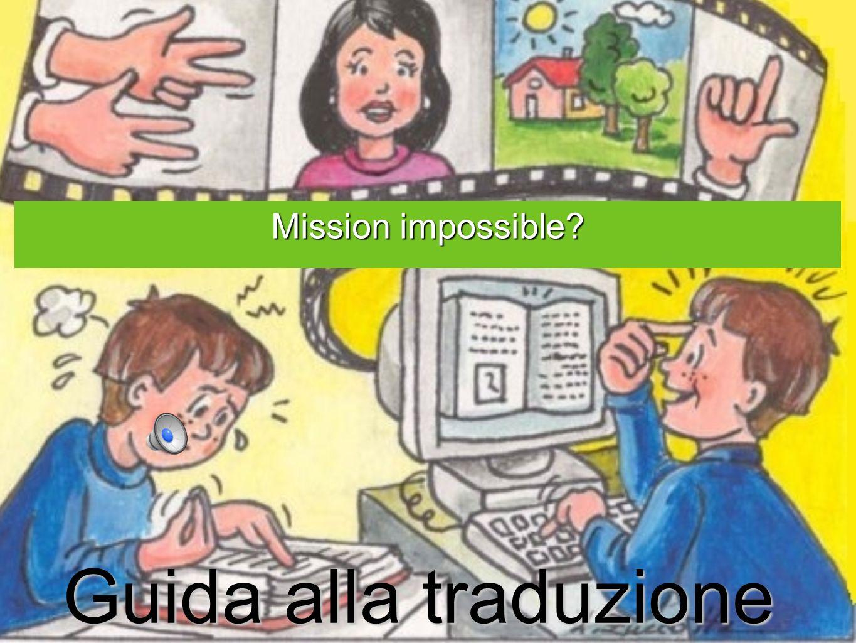 Guida alla traduzione Mission impossible?
