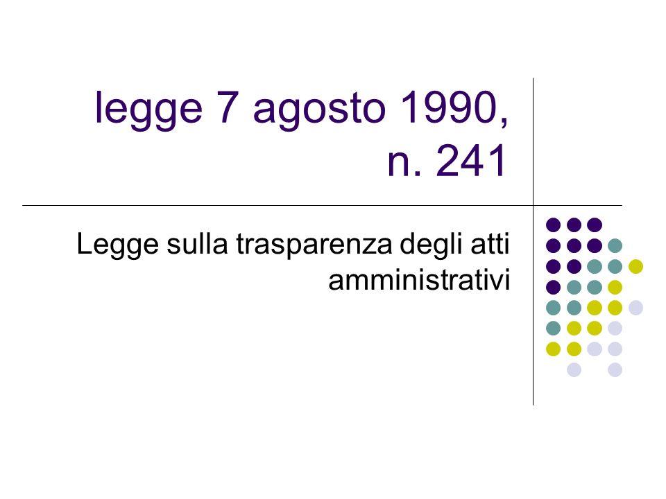 legge 7 agosto 1990, n.241 Ai sensi dell art. 2 della legge 7 agosto 1990, n.