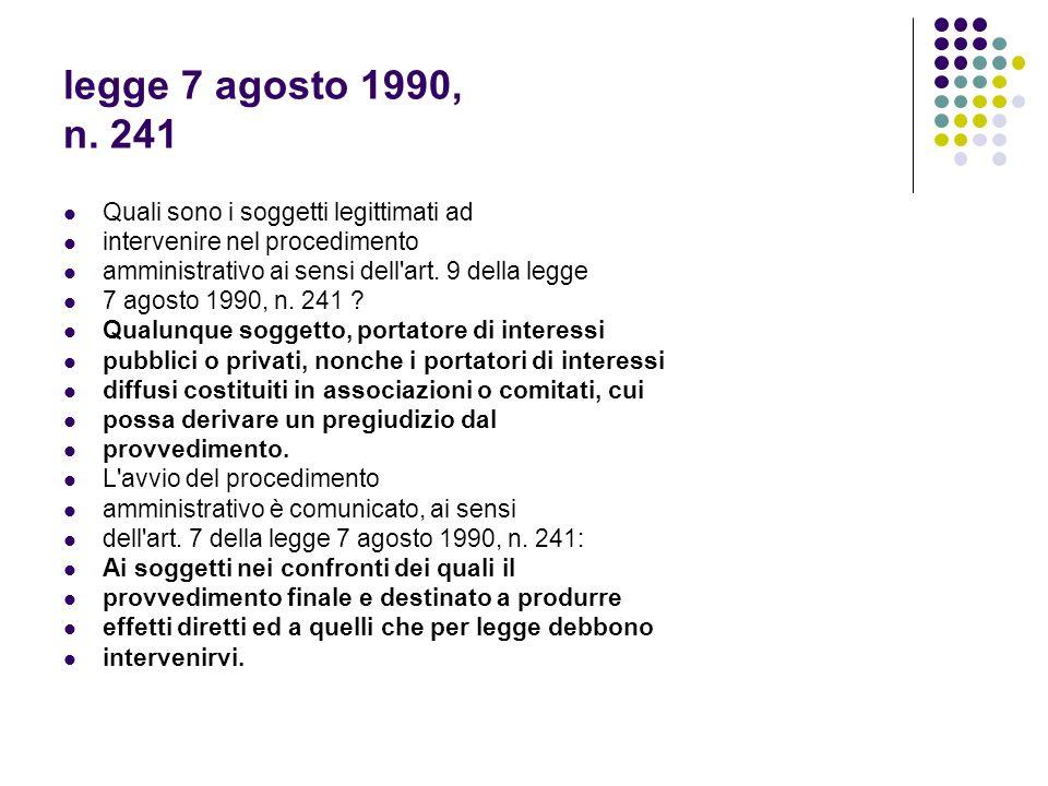 legge 7 agosto 1990, n.241 Ai sensi dell art. 8 della legge 7 agosto 1990, n.
