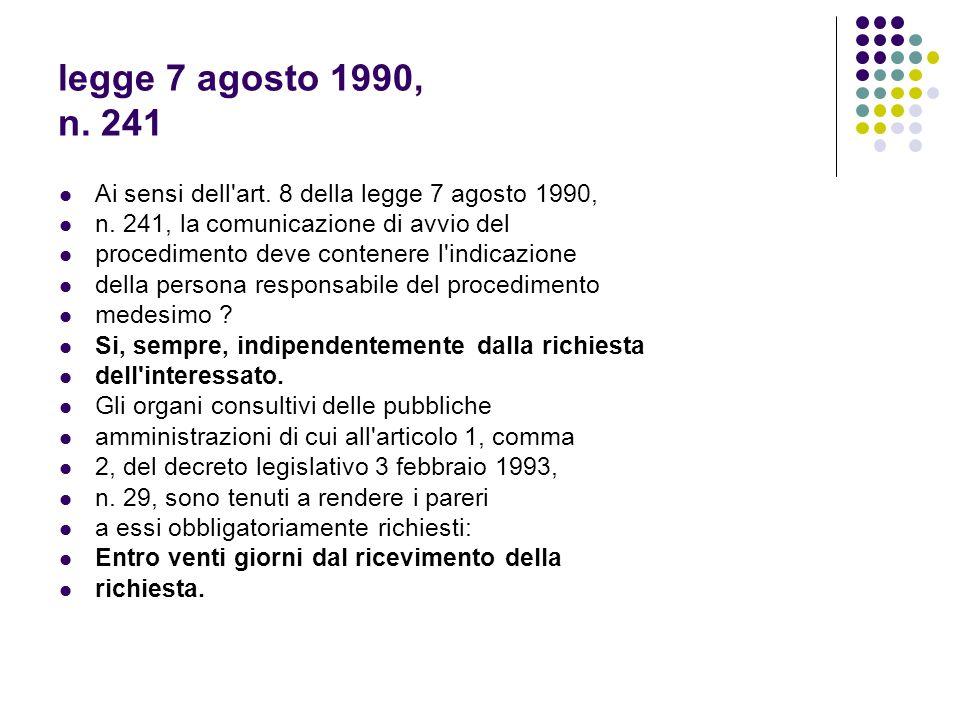 legge 7 agosto 1990, n. 241 Ai sensi dell'art. 8 della legge 7 agosto 1990, n. 241, la comunicazione di avvio del procedimento deve contenere l'indica