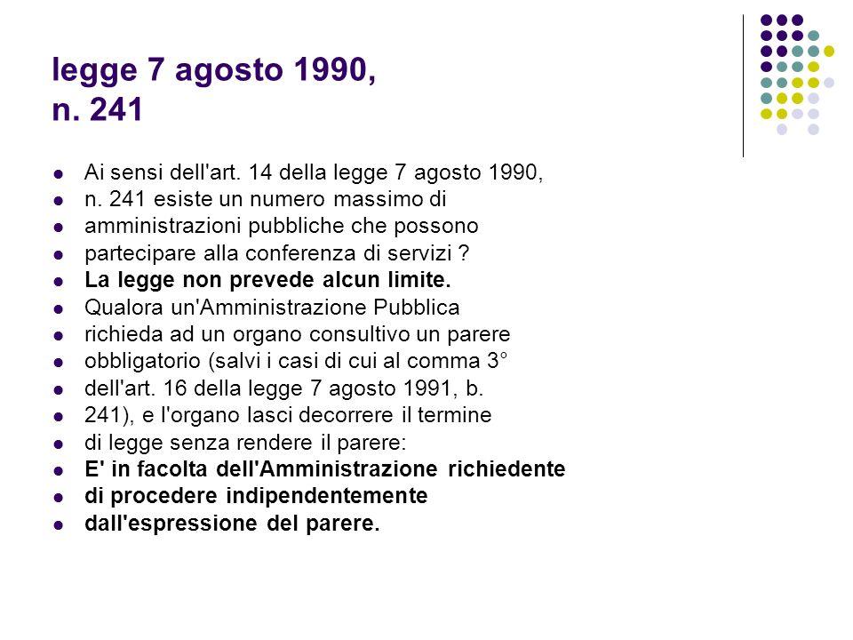 legge 7 agosto 1990, n.241 Ai sensi dell art. 6 della legge 7 agosto 1990, n.