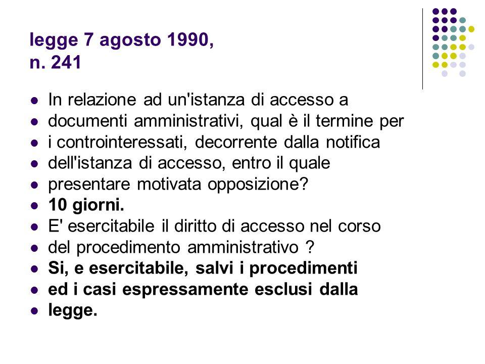 legge 7 agosto 1990, n.241 Ai sensi delle disposizioni della legge 7 agosto 1990, n.