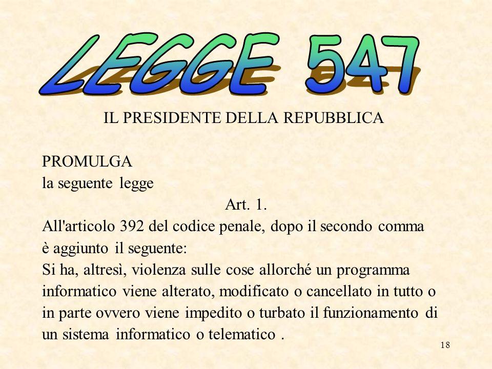 18 IL PRESIDENTE DELLA REPUBBLICA PROMULGA la seguente legge Art. 1. All'articolo 392 del codice penale, dopo il secondo comma è aggiunto il seguente: