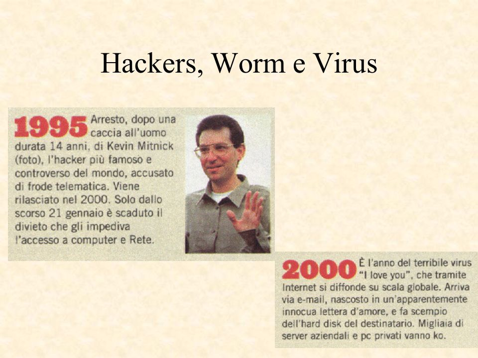 8 Hackers, Worm e Virus