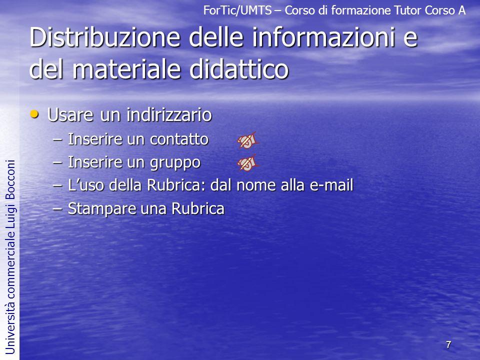 ForTic/UMTS – Corso di formazione Tutor Corso A Università commerciale Luigi Bocconi 7 Distribuzione delle informazioni e del materiale didattico Usar