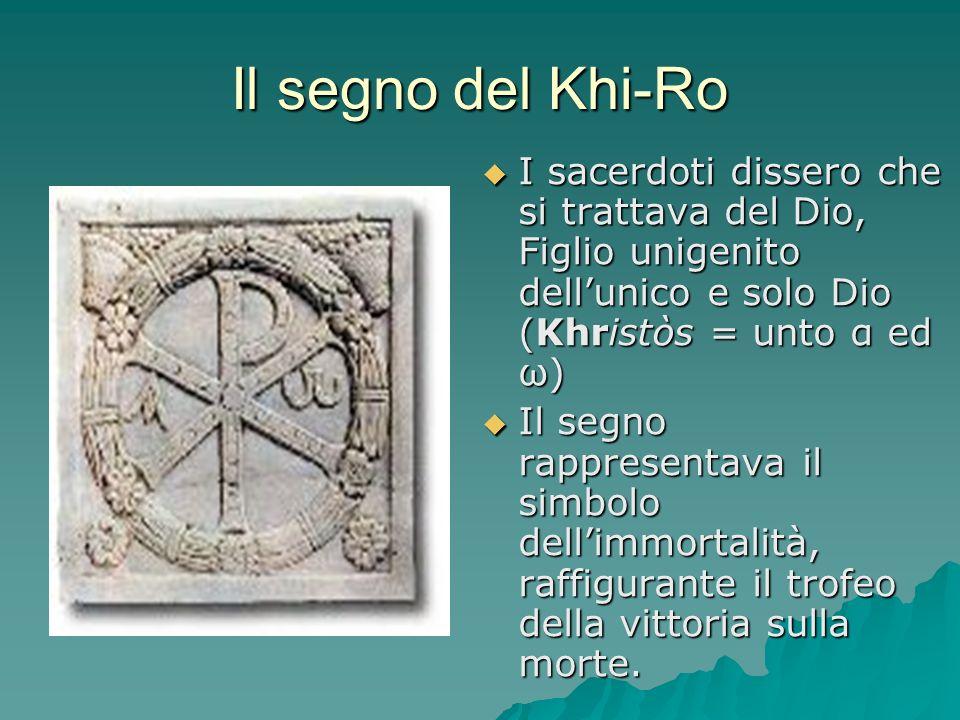 I sacerdoti dissero che si trattava del Dio, Figlio unigenito dellunico e solo Dio (Khristòs = unto α ed ω) I sacerdoti dissero che si trattava del Di