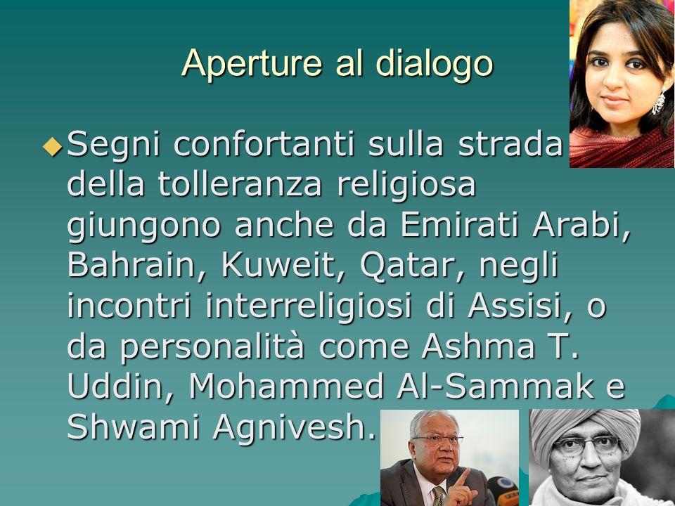 Aperture al dialogo Segni confortanti sulla strada della tolleranza religiosa giungono anche da Emirati Arabi, Bahrain, Kuweit, Qatar, negli incontri