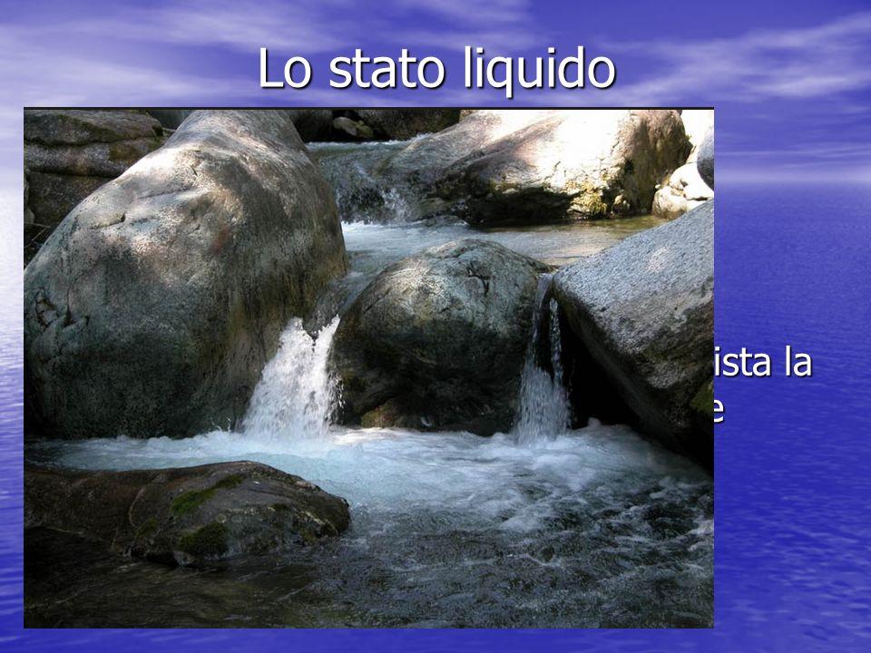 Lo stato liquido Lo stato solido ha le seguenti caratteristiche: 1) H a un volume proprio e quindi è pressoché incomprimibile 2) N on ha una forma pro
