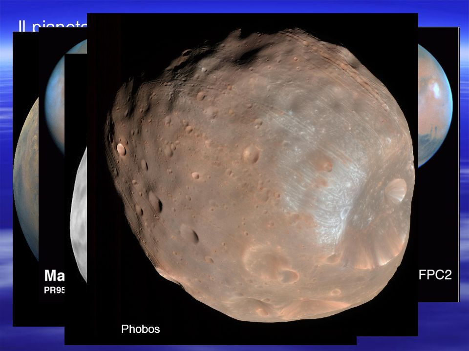 Il pianeta ha due satelliti Phobos e Deimos Deimos Phobos