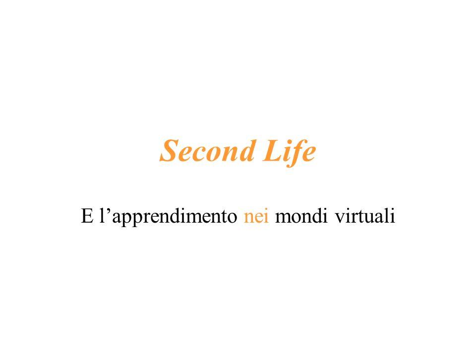 Second Life E lapprendimento nei mondi virtuali