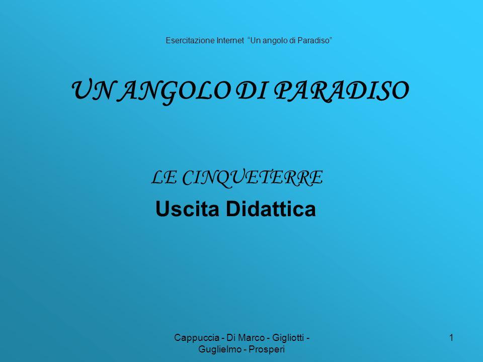 Cappuccia - Di Marco - Gigliotti - Guglielmo - Prosperi 1 UN ANGOLO DI PARADISO LE CINQUETERRE Uscita Didattica Esercitazione Internet Un angolo di Paradiso