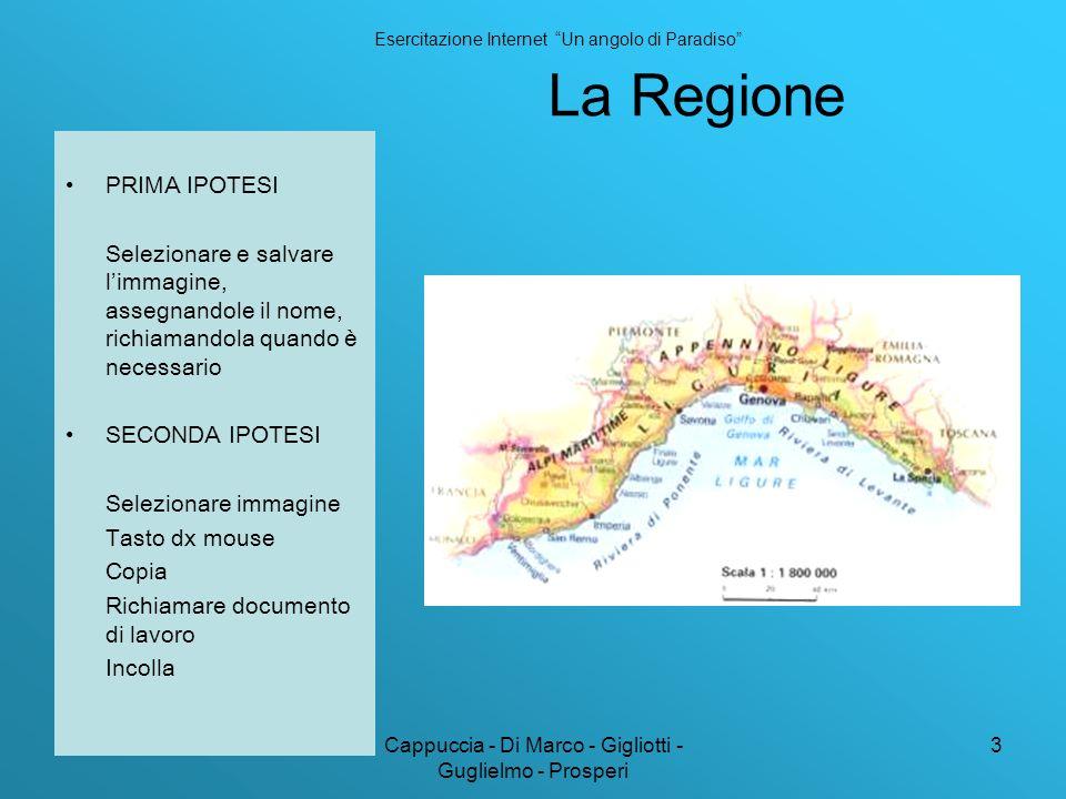 Cappuccia - Di Marco - Gigliotti - Guglielmo - Prosperi 3 La Regione PRIMA IPOTESI Selezionare e salvare limmagine, assegnandole il nome, richiamandol