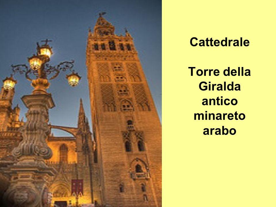 Cattedrale Torre della Giralda antico minareto arabo