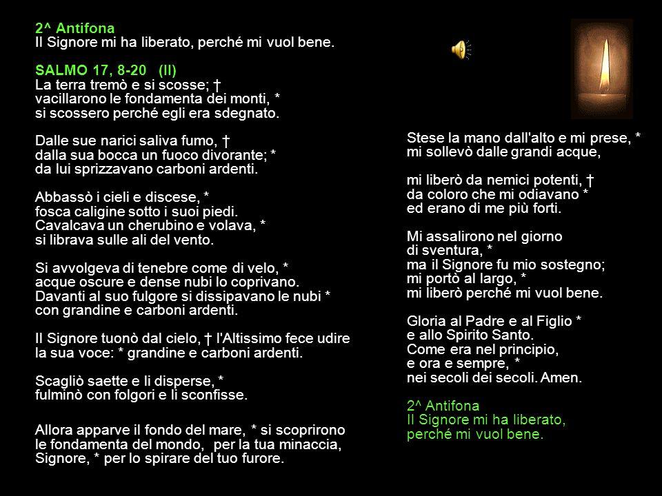 1^ Antifona Ti amo, Signore, mia forza.