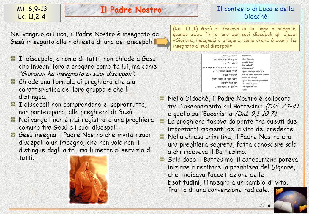 Approfondimenti (3) 37 Il Padre Nostro Mt.6,9-13 Lc.