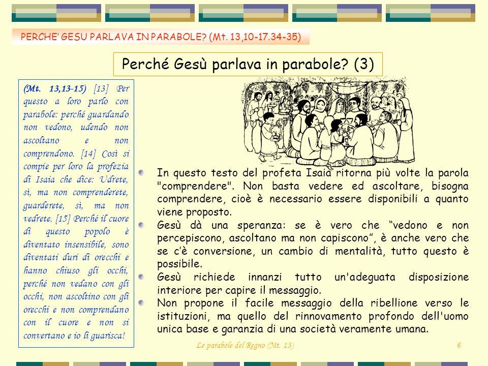 Perché Gesù parlava in parabole? (3) In questo testo del profeta Isaia ritorna più volte la parola