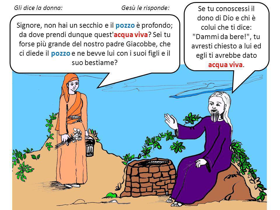 Allora la donna samaritana gli dice: Come mai tu, che sei giudeo, chiedi da bere a me, che sono una donna samaritana? I Giudei infatti non hanno rappo