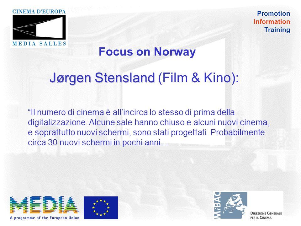 Promotion Information Training Jørgen Stensland Jørgen Stensland (Film & Kino):..Abbiamo registrato una crescita sensibile degli spettatori nei piccoli cinema.