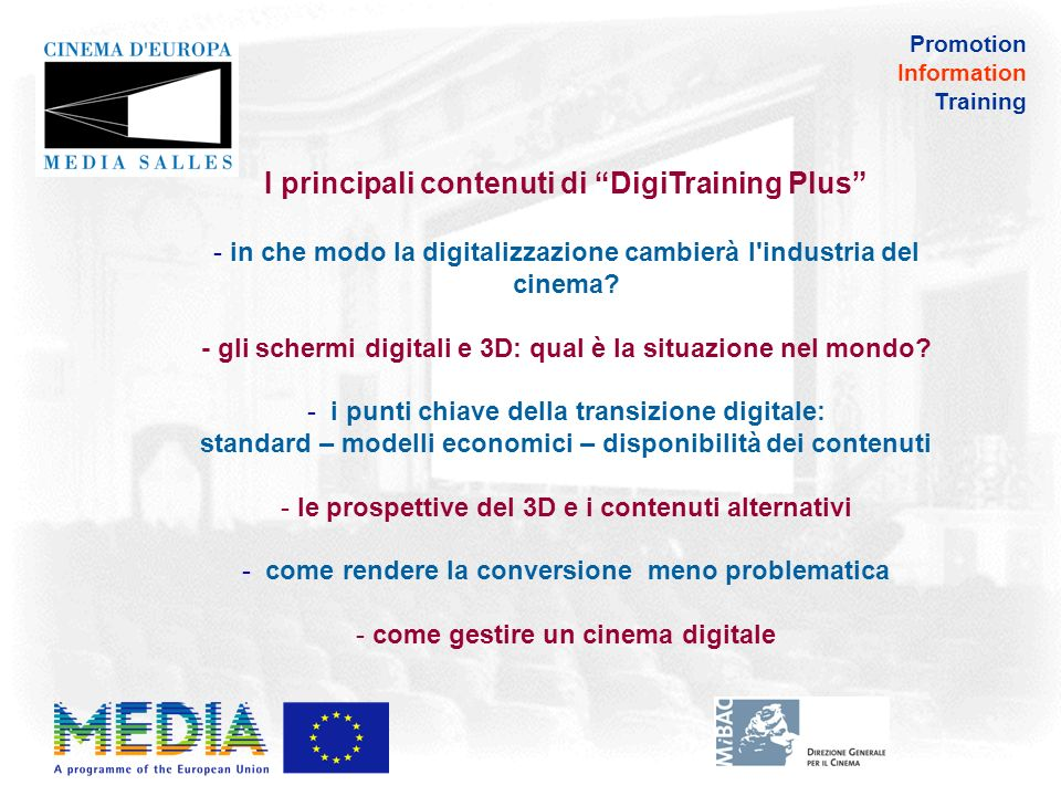 Promotion Information Training I principali contenuti di DigiTraining Plus - in che modo la digitalizzazione cambierà l industria del cinema.